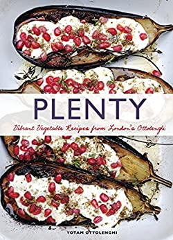 Plenty: Vibrant Vegetable Recipes from London's Ottolenghi by [Yotam Ottolenghi, Jonathan Lovekin]