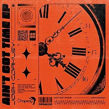Ain't Got Time EP