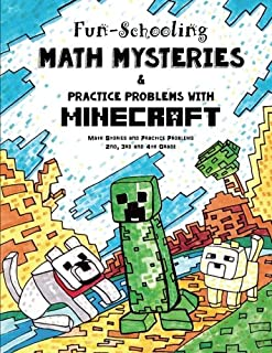 Fun-Schooling Math Mysteries & Practice Problems with Minecraft: Math Stories and Practice Problems 2nd, 3rd and 4th Grade (Homeschooling with Minecraft)