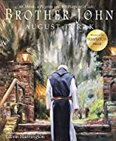 Brother John: A Monk, a Pilgrim and the Purpose of Life