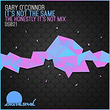 It's Not The Same (The Honestly It's Not Mix)