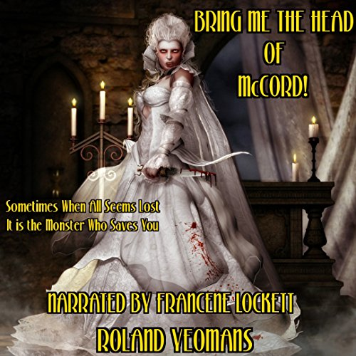 Bring Me the Head of McCord! audiobook cover art