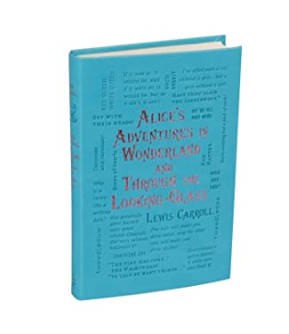 Alice's Adventures in Wonderland and Through the Looking-Glass (Word Cloud Classics)