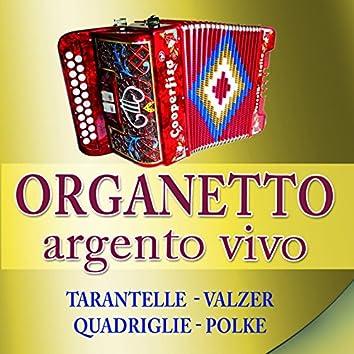 Tarantelle, Quadriglie, Valzer e Polke (Organetto Argento vivo)
