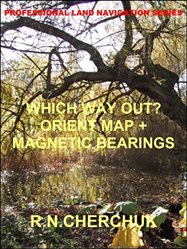 WHICH WAY OUT? - Orient Map + Magnetic Bearings (Professional Land Navigation Series 6) (English Edition)