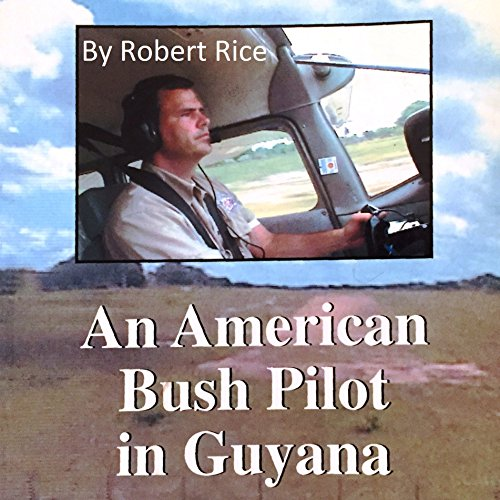 An American Bush Pilot in Guyana cover art