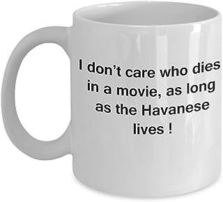 كوب قهوة مضحك لمحبي الكلاب، هدايا لمحبي الكلاب - أنا لا نهتم بمن يموت ، طالما كانت حياة هافانيز - كوب سيراميك مرح لطيف لمح...
