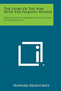 The Story of the War with the Pequots, Retold: Tercentenary Commission of the State of Connecticut