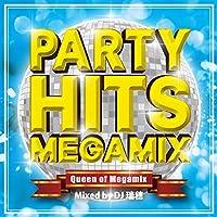 PARTY HITS MEGAMIX ‐Queen of Megamix‐ Mixed by DJ 瑞穂