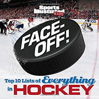 Face-Off: Top 10 Lists of Everything in Hockey (Sports Illustrated Kids Top 10 Lists)