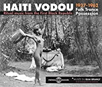 Ritual Music From the First Black Republic 1937-19 by Haiti Vodou