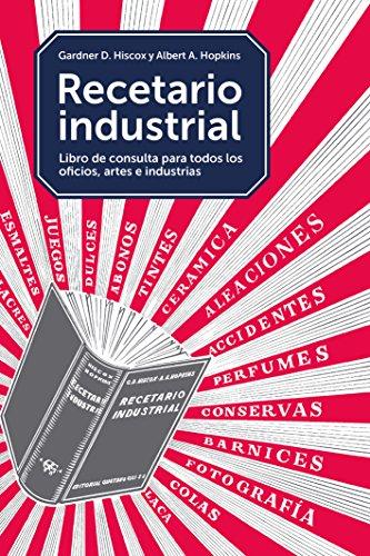 Recetario industrial, Para el laboratorio, el taller, la fá