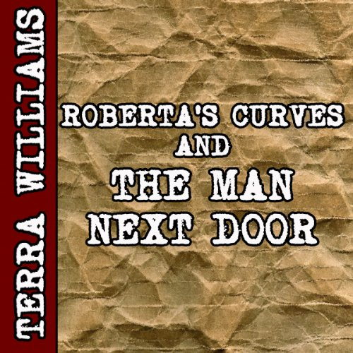 Roberta's Curves & The Man Next Door (BBW erotica) audiobook cover art