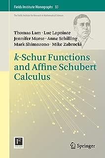 k-Schur Functions and Affine Schubert Calculus (Fields Institute Monographs Book 33)