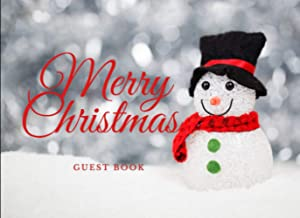 Snow Man Christmas Guest Book: Unique Book for Engagement, X'mas, Retirement And Sign-in. Celebrate of Christmas Gift for ...