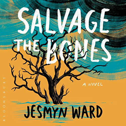 Salvage the Bones Audiobook By Jesmyn Ward cover art