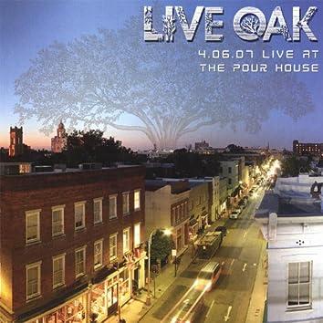 4.06.07 Live Oak At the Pour House