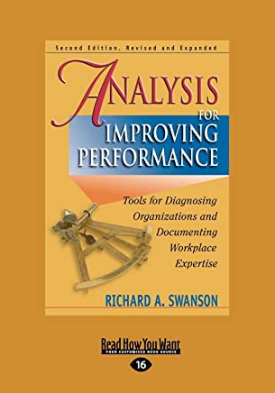 Analysis for Improving Performance: Tools for Diagnosing Organizations and Documenting Workplace Expertise (Large Print 16pt)