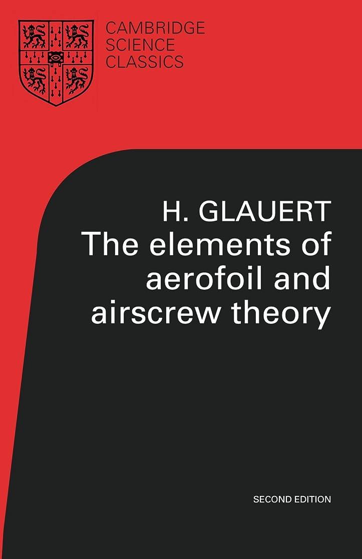卑しい近々非武装化The Elements of Aerofoil and Airscrew Theory (Cambridge Science Classics)