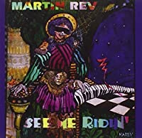 See Me Ridin' by Martin Rev (2003-11-23)