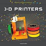 3-D Printers (Modern Engineering Marvels)