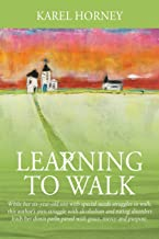 Learning to Walk: While her six-year-old son with special needs struggles to walk, this author's own struggle with alcoholism and eating disorders … paths paved with grace, mercy and purpose. PDF
