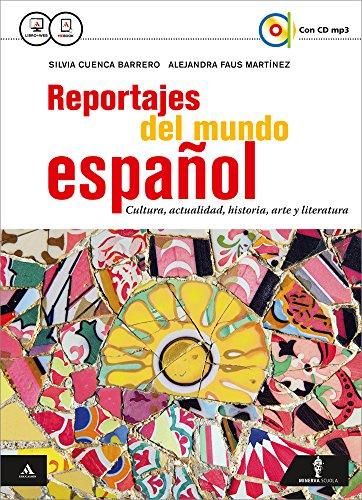 Reportajes del mundo espanol. Vol. unico. Per gli Ist. tecnici e professionali. Con CD Audio formato MP3. Con e-book. Con espansione online