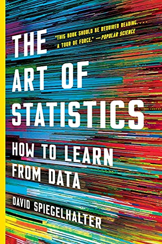 Compare Textbook Prices for The Art of Statistics: How to Learn from Data  ISBN 9781541675704 by Spiegelhalter, David