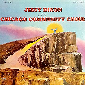 Jessy Dixon And The Chicago Community Choir