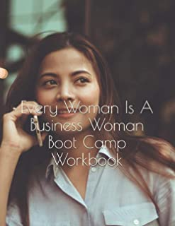 Every Woman Is A Business Woman Boot Camp Workbook