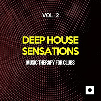 Deep House Sensations, Vol. 2 (Music Therapy For Clubs)