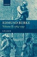 LOCK : EDMUND BURKE V2 : 1784-97 (Writings and Speeches of Edmund Burke)