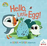 Hello, Little Egg!: An Oona and Baba Adventure (Puffin Rock)