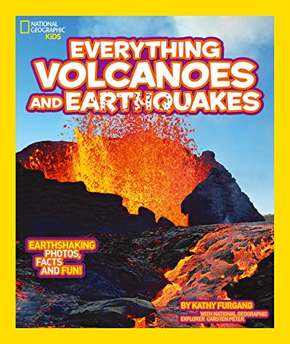 National Geographic Kids: Everything: Volcanoes and Earthqua