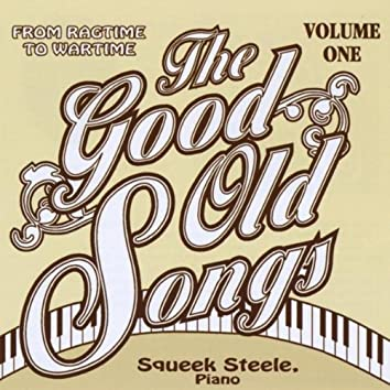 The Good Old Songs:from Ragtime to Wartime, Vol. 1