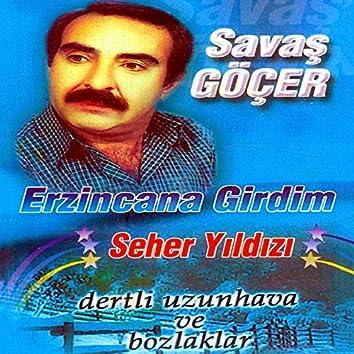 Erzincan'a Girdim / Seher Yıldızı (Dertli Uzun Hava ve Bozlaklar)