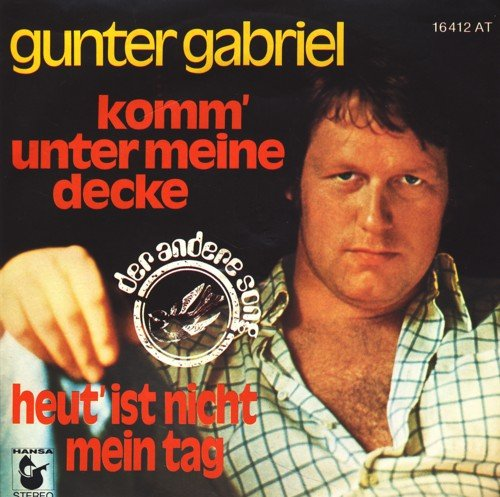 Komm' Unter Meine Decke / Heut' Ist Nicht Mein Tag - Gunter Gabriel 7