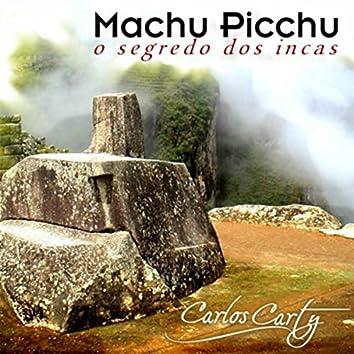 Machu Picchu o Segredo dos Incas
