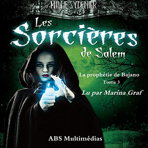 La Prophétie de Bajano     Les Sorcières de Salem 3              By:                                                                                                                                 Millie Sydenier                               Narrated by:                                                                                                                                 Marina Graf                      Length: 5 hrs and 47 mins     1 rating     Overall 4.0