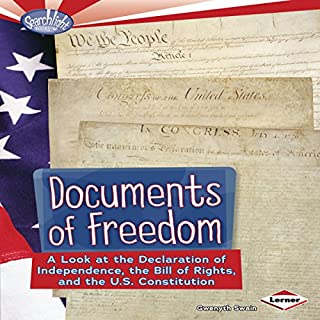 Documents of Freedom     A Look at the Declaration of Independence, the Bill of Rights, and the U.S. Constitution              By:                                                                                                                                 Gwenyth Swain                               Narrated by:                                                                                                                                 Intuitive                      Length: 12 mins     5 ratings     Overall 4.4