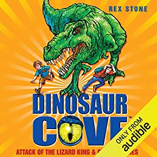 Dinosaur Cove: Attack of the Lizard King and Other Stories                   By:                                                                                                                                 Rex Stone                               Narrated by:                                                                                                                                 Daniel Hill                      Length: 1 hr and 30 mins     10 ratings     Overall 4.9