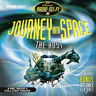 Classic Radio Sci-fi: Journey into Space: The Host audiobook cover art