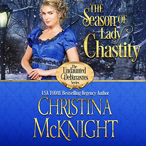 The Season of Lady Chastity     The Undaunted Debutantes, Book 4              By:                                                                                                                                 Christina McKnight                               Narrated by:                                                                                                                                 Courtney Lucien                      Length: 6 hrs and 4 mins     Not rated yet     Overall 0.0