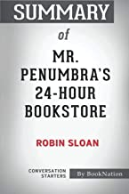 Summary of Mr. Penumbra's 24-Hour Bookstore: By Robin Sloan: Conversation Starters