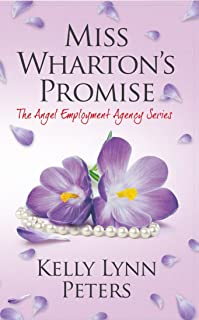 Miss Wharton's Promise (The Angel Employment Agency Series Book 3)