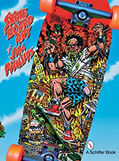 The Skateboard Art of Jim Phillips