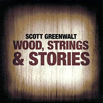 Wood, Strings & Stories