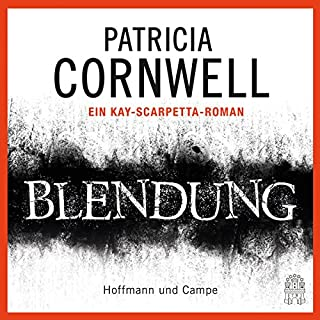 Blendung     Kay Scarpetta 21              By:                                                                                                                                 Patricia Cornwell                               Narrated by:                                                                                                                                 Sandra Borgmann                      Length: 8 hrs and 24 mins     Not rated yet     Overall 0.0