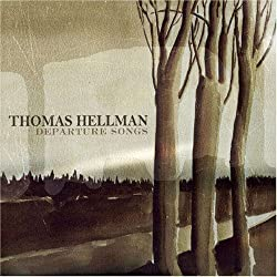Departure Songs by Hellman, Thomas (2007-04-09)