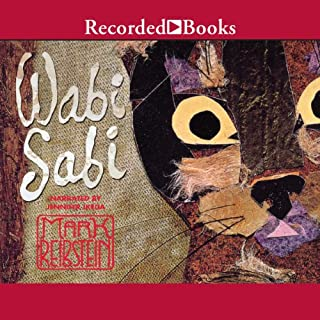Wabi Sabi                   By:                                                                                                                                 Mark Reibstein                               Narrated by:                                                                                                                                 Jennifer Ikeda                      Length: 12 mins     4 ratings     Overall 4.3